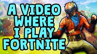 So I think I'm addicted to Fortnite... WHY DID IT HAVE TO BE THIS G...