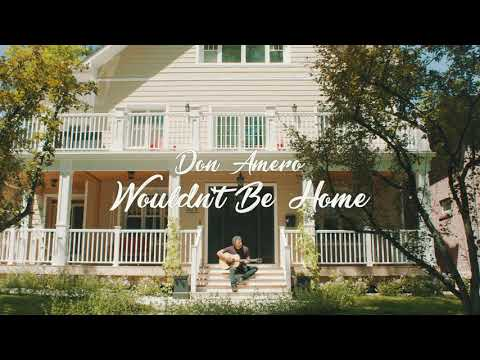 Don Amero - Wouldn't Be Home