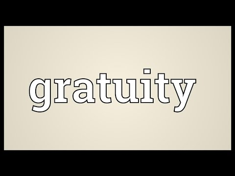 Gratuity Meaning
