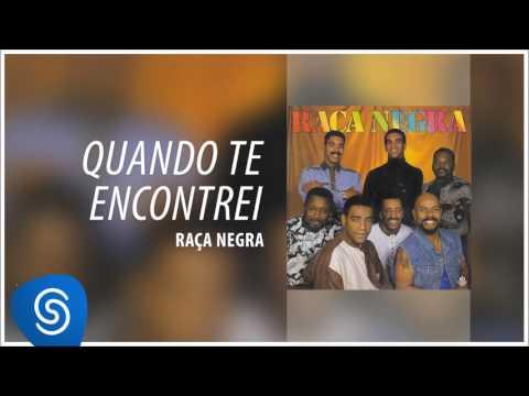 Raça Negra - Quando Te Encontrei (Raça Negra, Vol. 4) [Áudio Oficial]