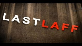 Last Laff Episode 5: Back In The Field