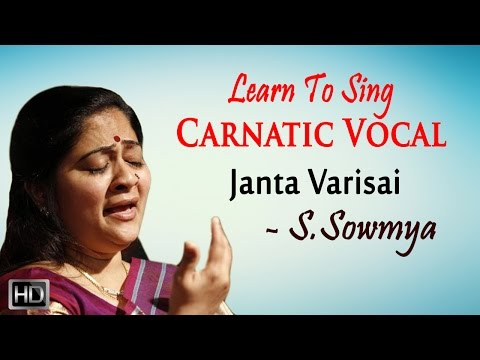Learn to Sing Carnatic Vocal - Janta Varisai - Beginners Basic Lesson - S. Sowmya