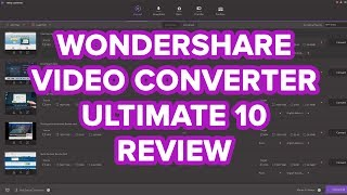 Wondershare Video Converter Ultimate 10 Review - Video Converter Software