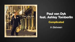 Paul van Dyk Feat. Ashley Tomberlin -- Complicated