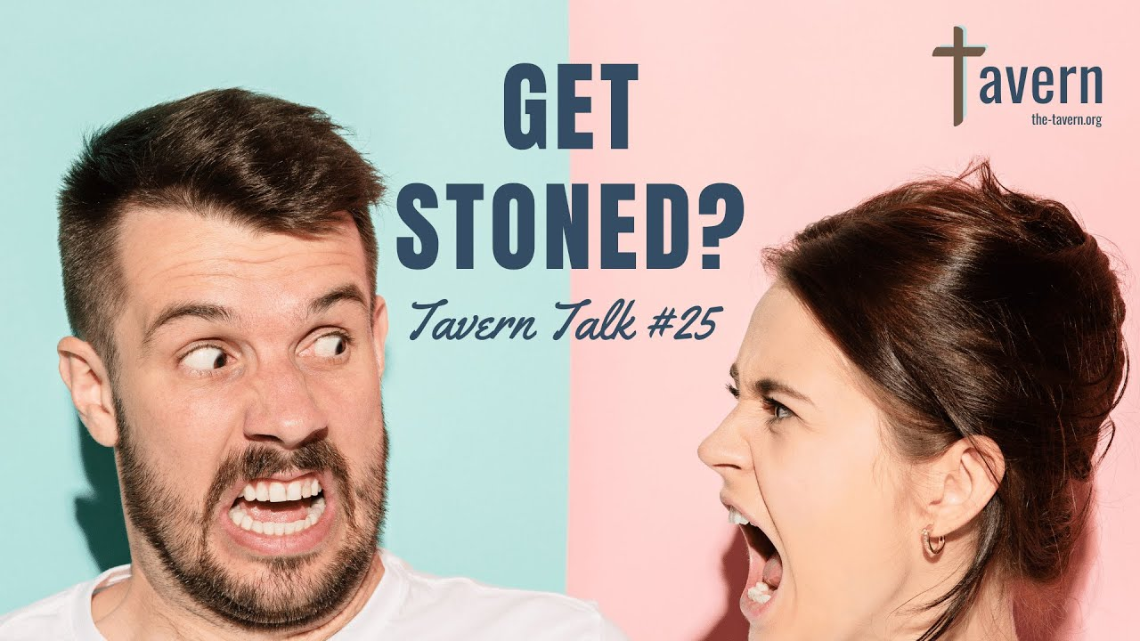 Tavern Talk #25: Get Stoned?