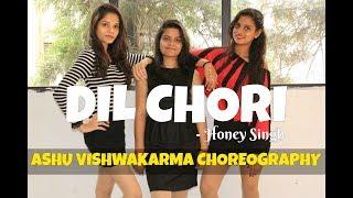 Dil Chori - Yo Yo Honey Singh/Dance Choreography/Ashu Vishwakarma