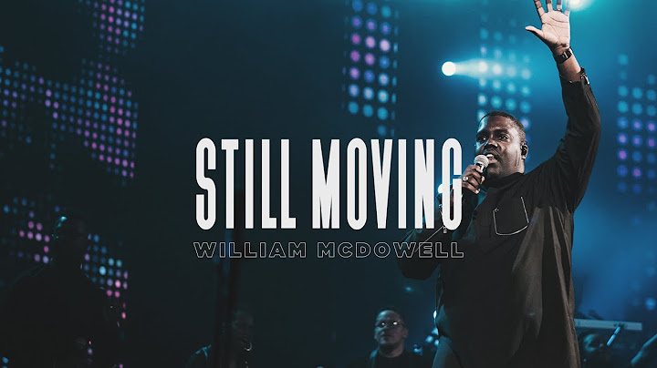 still moving  william mcdowell official live video