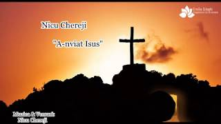 """Nicu Chereji """"A-nviat Isus"""" NOU 2019 [Official Audio]"""
