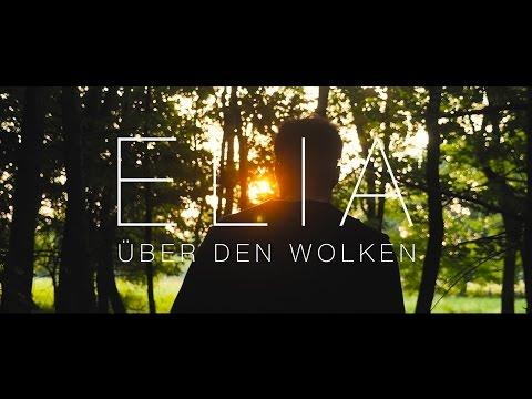 Elia - Über den Wolken (Offizielles Musikvideo)