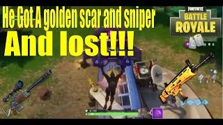 He Got A golden scar and sniper And Lost!!! (Fortnite Battle Royal)