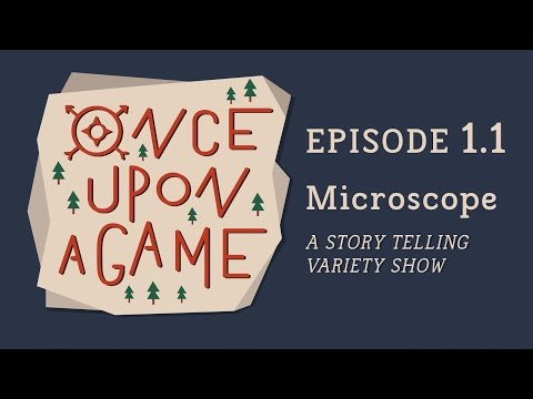 Once Upon A Game | S1 E1.1 | Microscope
