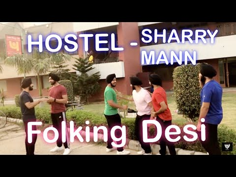 HOSTEL SHARRY MANN || BHANGRA || PARMISH...