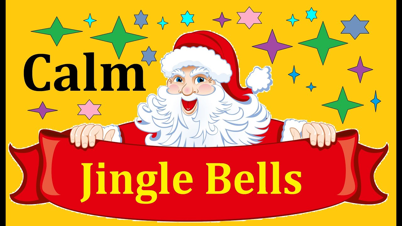 Jingle Bells Christmas Holiday Calm Songs For Children ...