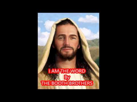 I Am The Word by Booth Bros