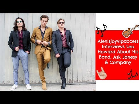 Leo Howard Interview With Alexisjoyvipaccess About His Band, Ask Jonesy & Company