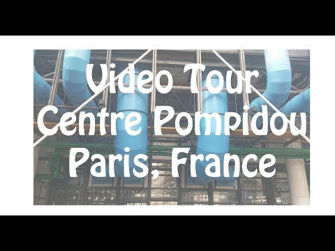 Centre Pompidou Video Tour of the Outside