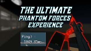 The Ultimate Roblox Phantom Forces Experience
