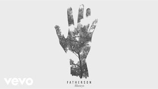 Fatherson - Always (Audio)