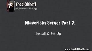 Mavericks Server 10.9 Part 2: Install & Set Up
