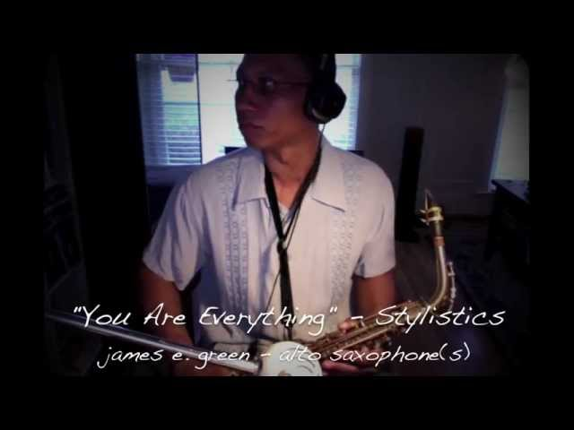 the-stylistics-you-are-everything-alto-saxophone-james-e-green
