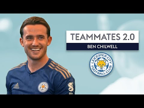 Which Leicester City player likes inflicting pain on people?   Ben Chilwell   Teammates 2.0