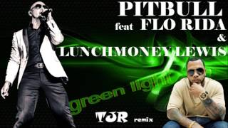Pitbull feat Flo Rida & LunchMoney Lewis - green light (TJR remix) (Caipi cuts exclu edit)