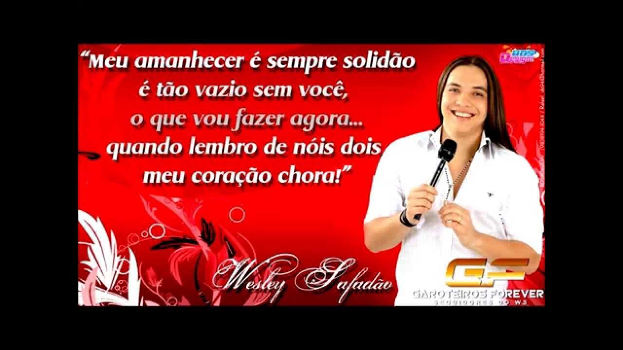 Frases De Wesley Safadão Garoteiros Forever By Ericles Matias