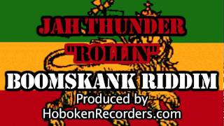 "Jah Thunder ""Rollin"" on Boomskank Riddim"