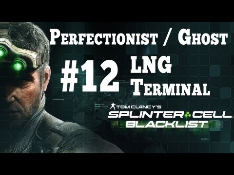 Splinter Cell Blacklist [Stealth Perfectionist Ghost] Walkthrough - Part 12 LNG Terminal HD