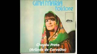 Gina Maria - Chapéu Preto (Arlindo de Carvalho)
