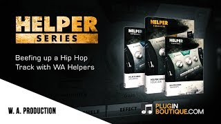 Beefing Up a Hip Hop Track with WA Production Helpers 3 in 1 Bundle