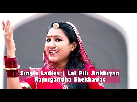 Single Ladies Beyonce + Lal Pili Ankhiyan by Rajnigandha Shekhawat Cover Mashup