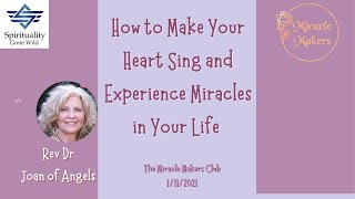 How To Make Your Heart Sing and Experience Miracles in Your Life!