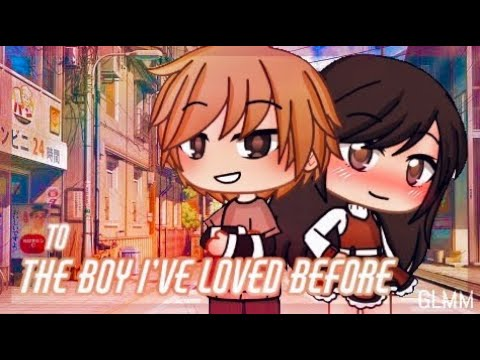 To The Boy I've Loved Before ❦ GLMM ❦ Gacha Life ❦ Potato Berry