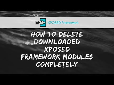 How To Delete Downloaded Xposed Framework Module Apk(s) [Completely]