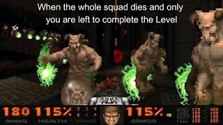 When the whole squad dies and only you are left to complete the Level (Doom II - Sunlust)