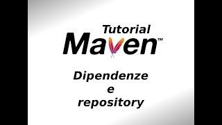 02 - Maven: dipendenze e repository - [Tutorial su Maven in italiano]