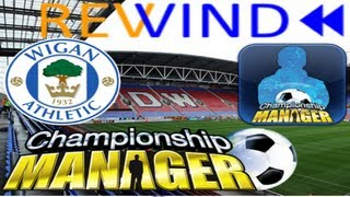 Rewind To Championship Manager 2010- Wigan Ep 1