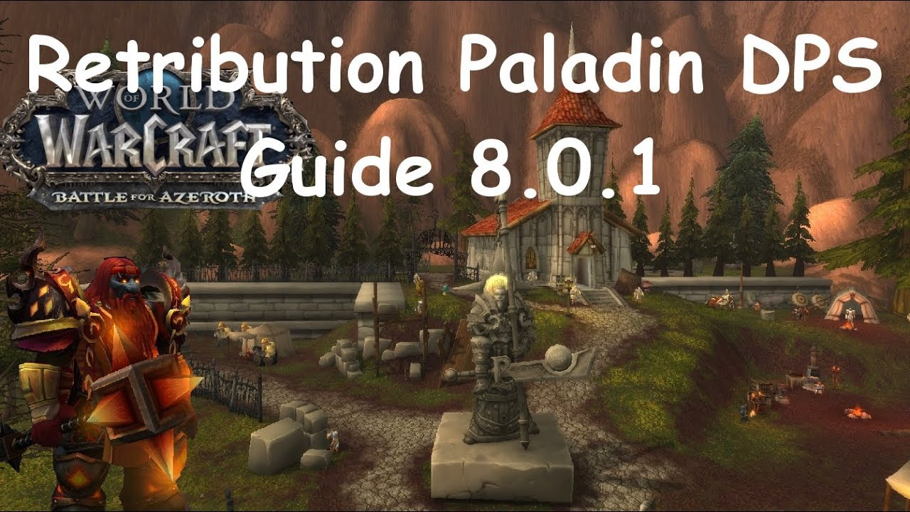 WoW-BFA-Retribution Paladin DPS Guide 8 0 1