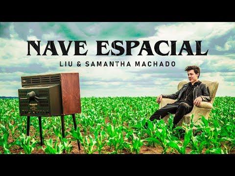 Liu & Samantha Machado – Nave Espacial