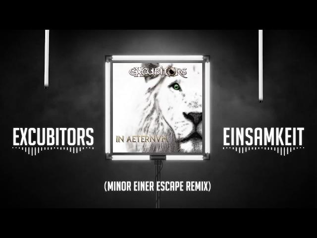 eXcubitors - Einsamkeit (Minor Einer Escape Remix)