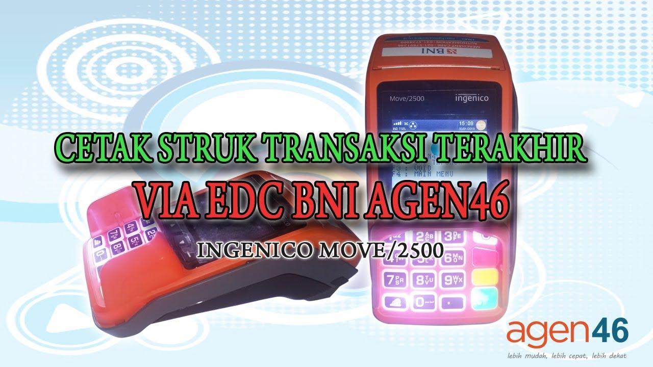cara cetak struk transaksi terakhir di edc bni agen46