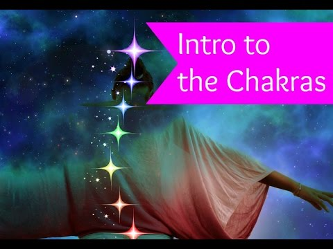 Introduction to the Chakras: Learn The Basics of the Chakra System