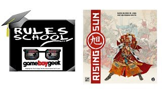 How to Play Rising Sun (Rules School) with the Game Boy Geek