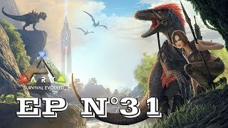 Gameplay - FR - ARK Survival Evolved par Néo 2.0 - Episode 31