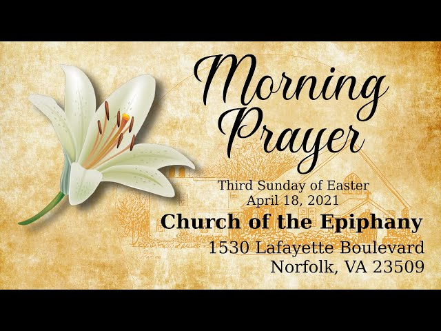 Morning Prayer, Third Sunday of Easter - March 18, 2021