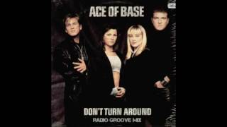 Video Ace Of Base - Don't Turn Around (Radio Groove Mix) download MP3, 3GP, MP4, WEBM, AVI, FLV September 2018