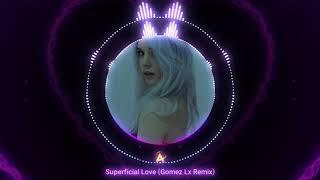 SUPERFICIAL LOVE - Ruth B. [Gomez Lx Remix]