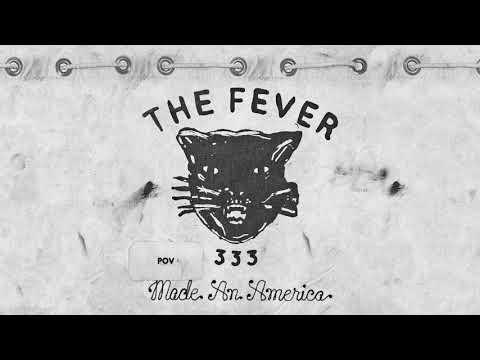 THE FEVER 333  POV