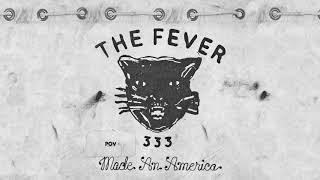 THE FEVER 333 - POV